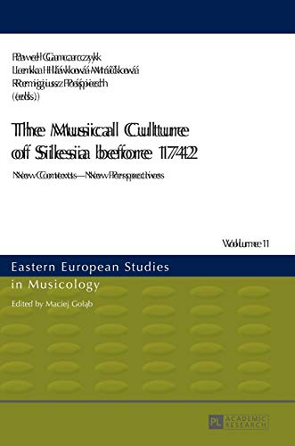 The Musical Culture of Silesia before 1742: Pawel Gancarczyk