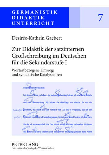 9783631634325: Zur Didaktik der satzinternen Großschreibung im Deutschen für die Sekundarstufe I: Wortartbezogene Umwege und syntaktische Katalysatoren (Germanistik - Didaktik - Unterricht)