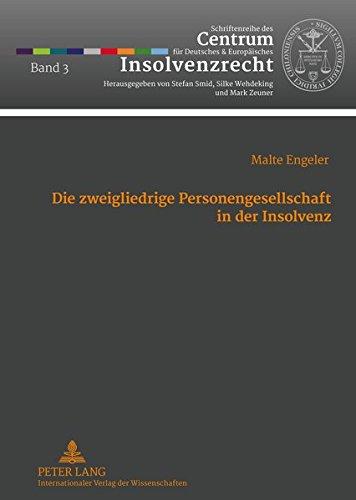 9783631634448: Die Zweigliedrige Personengesellschaft in Der Insolvenz (Schriftenreihe Des Centrum Fuer Deutsches Und Europaeisches)