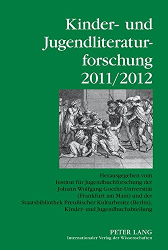 9783631634912: Kinder- Und Jugendliteraturforschung 2011/2012: Herausgegeben Vom Institut Für Jugendbuchforschung Der Johann Wolfgang Goethe-universität (Frankfurt ... Der Kinder- Und Jugendliteraturforschung)