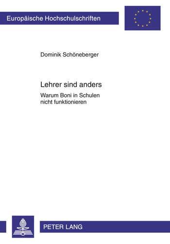 9783631635445: Lehrer Sind Anders: Warum Boni in Schulen Nicht Funktionieren (Europaeische Hochschulschriften / European University Studie)