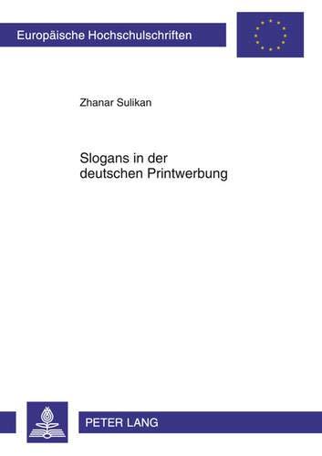 9783631635667: Slogans in der deutschen Printwerbung: Untersuchung zu Form, Inhalt und Funktion (Europäische Hochschulschriften / European University Studies / ... Universitaires Européennes) (German Edition)
