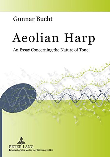 Aeolian Harp: An Essay Concerning the Nature of Tone: Bucht, Gunnar
