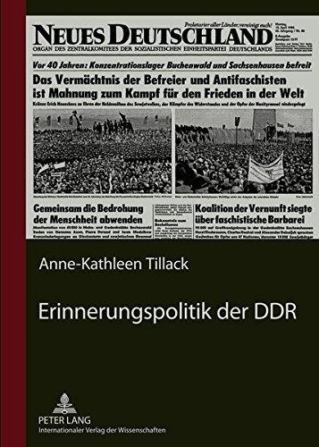 9783631636787: Erinnerungspolitik der DDR: Dargestellt an der Berichterstattung der Tageszeitung «Neues Deutschland» über die Nationalen Mahn- und Gedenkstätten ... und Sachsenhausen (German Edition)