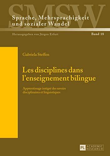 9783631637357: Les disciplines dans l'enseignement bilingue: Apprentissage integre des savoirs disciplinaires et linguistiques