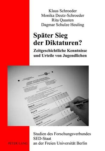 9783631637418: Später Sieg der Diktaturen?: Zeitgeschichtliche Kenntnisse und Urteile von Jugendlichen (Studien des Forschungsverbundes SED-Staat an der Freien Universität Berlin) (German Edition)