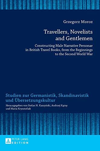 Travellers, Novelists, and Gentlemen: Constructing Male Narrative: Moroz, Grzegorz