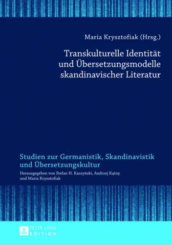 9783631638699: Transkulturelle Identit�t Und �bersetzungsmodelle Skandinavischer Literatur (Studien Zur Germanistik, Skandinavistik Und Uebersetzungskul)