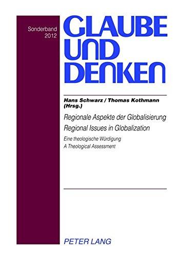 Regionale Aspekte der Globalisierung. Regional Issues in Globalization: Eine theologische Wü...