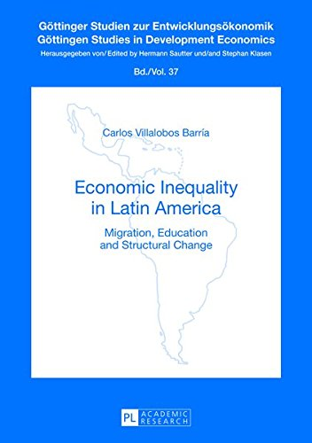 Economic Inequality in Latin America: Migration, Education: Villalobos Barr?a, Carlos