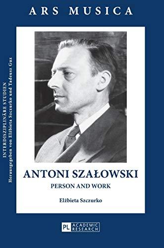 Antoni Szalowski: Person and Work (Ars Musica. Interdisziplinäre Studien): Szczurko, Elzbieta