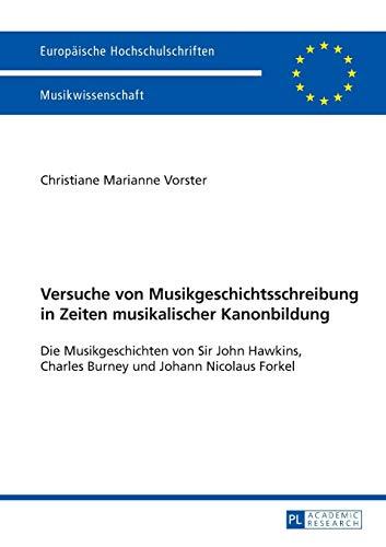 Versuche von Musikgeschichtsschreibung in Zeiten musikalischer Kanonbildung: Christiane Marianne ...