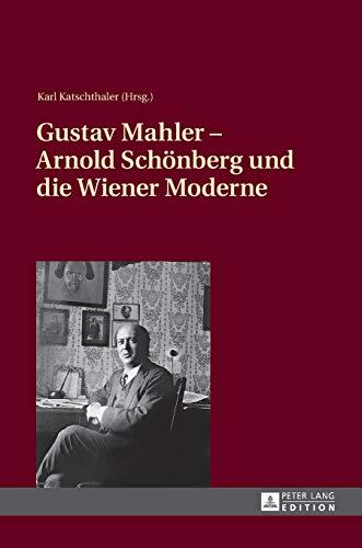 9783631643204: Gustav Mahler – Arnold Schönberg und die Wiener Moderne (German Edition)