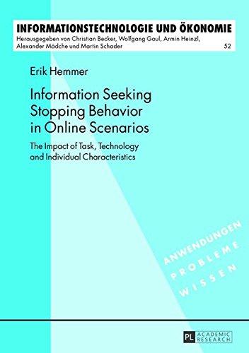 9783631643525: Information Seeking Stopping Behavior in Online Scenarios: The Impact of Task, Technology and Individual Characteristics (Informationstechnologie und Ökonomie)