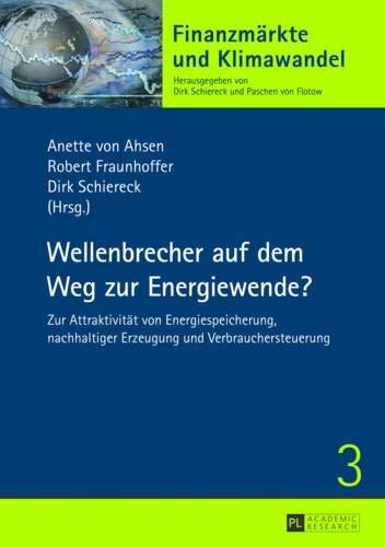 9783631643976: Wellenbrecher Auf Dem Weg Zur Energiewende?: Zur Attraktivit�t Von Energiespeicherung, Nachhaltiger Erzeugung Und Verbrauchersteuerung (Finanzmaerkte Und Klimawandel)