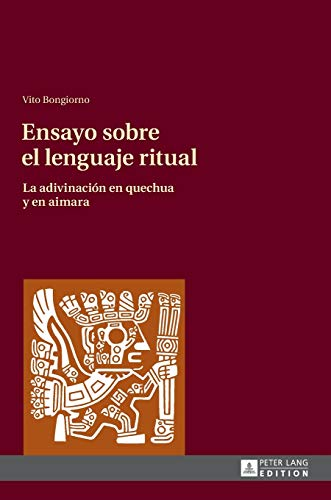 9783631644249: Ensayo sobre el lenguaje ritual / Essay on the Ritual Language: La Adivinacion En Quechua Y En Aimara / Divination in Quechua and Aymara