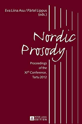 Nordic Prosody Proceedings of the XIth Conference, Tartu 2012: Asu-Garcia Ph.D., Eva Liina / Lippus...