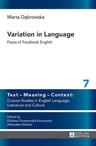 9783631644652: Variation in Language: Faces of Facebook English (Text – Meaning – Context: Cracow Studies in English Language, Literature and Culture)