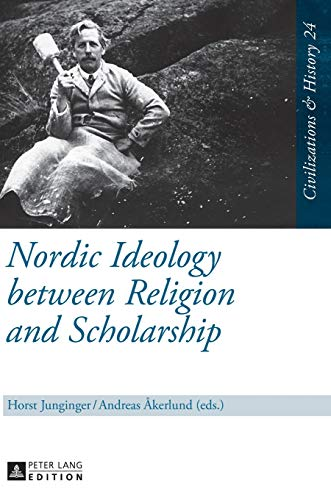 9783631644874: Nordic Ideology between Religion and Scholarship (Zivilisationen & Geschichte / Civilizations & History / Civilisations & Histoire)
