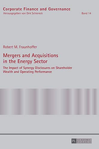 9783631645215: Mergers and Acquisitions in the Energy Sector: The Impact of Synergy Disclosures on Shareholder Wealth and Operating Performance (Corporate Finance and Governance)