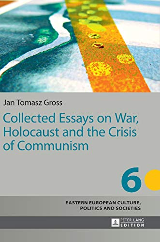 9783631646533: Collected Essays on War, Holocaust and the Crisis of Communism (Eastern European Culture, Politics and Societies)