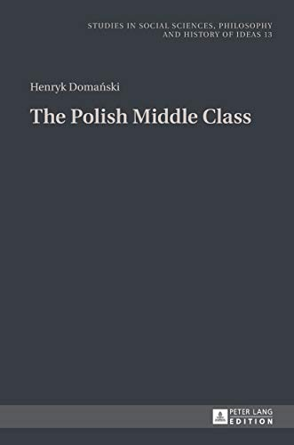 9783631647264: The Polish Middle Class (Studies in Social Sciences, Philosophy and History of Ideas)
