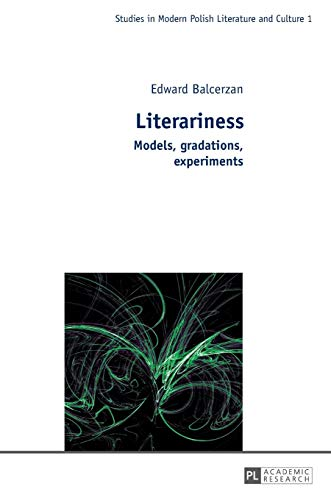 9783631647370: Literariness: Models, gradations, experiments (Studies in Modern Polish Literature and Culture)