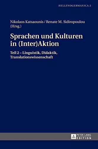9783631648001: Sprachen Und Kulturen in Inter(aktion): Linguistik, Didaktik, Translationswissenschaft (Hellenogermanica)