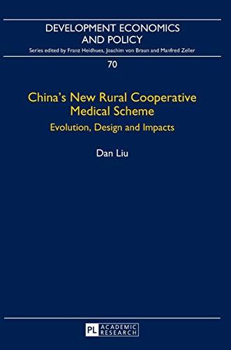 China?s New Rural Cooperative Medical Scheme: Evolution, Design and Impacts (Development Economics ...