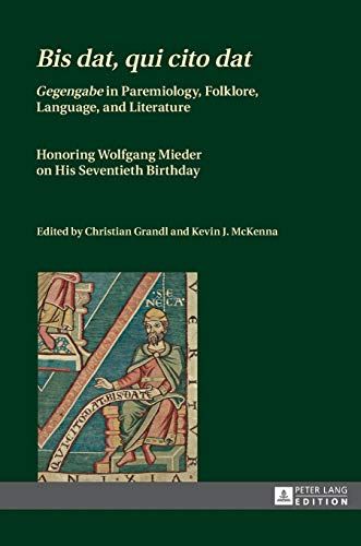 9783631648728: Bis dat, qui cito dat: Gegengabe in Paremiology, Folklore, Language, and Literature. Honoring Wolfgang Mieder on His Seventieth Birthday