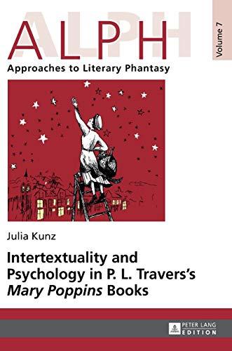 "9783631648735: Intertextuality and Psychology in P. L. Travers' ""Mary Poppins"" Books (ALPH: Arbeiten zur Literarischen Phantastik / ALPH: Approaches to Literary Phantasy)"