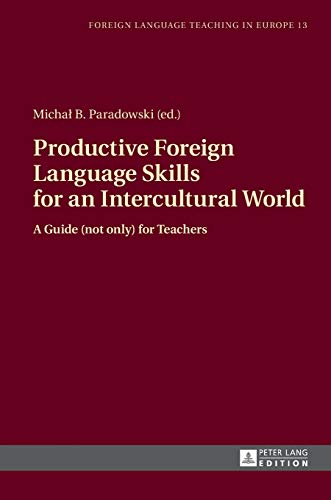 9783631648797: Productive Foreign Language Skills for an Intercultural World: A Guide (not only) for Teachers (Foreign Language Teaching in Europe)