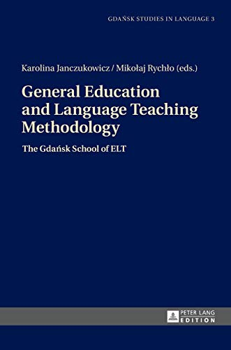 9783631649190: General Education and Language Teaching Methodology: The Gdansk School of ELT (Gdansk Studies in Language)