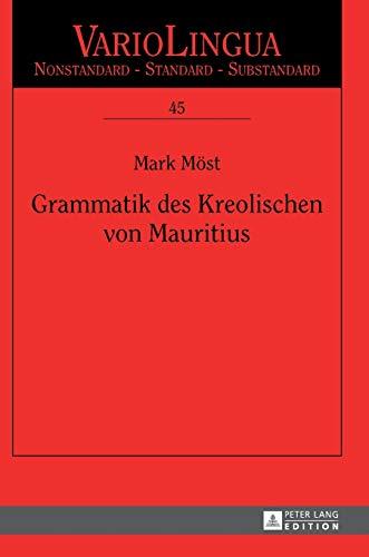 9783631649435: Grammatik des Kreolischen von Mauritius (Variolingua. Nonstandard - Standard - Substandard) (German Edition)