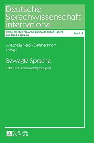 9783631649930: Bewegte Sprache: Leben Mit Und F�r Mehrsprachigkeit (Deutsche Sprachwissenschaft International)