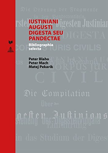 9783631650028: Iustiniani Augusti Digesta Seu Pandectae: Bibliographia Selecta