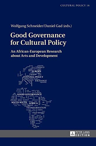 Good Governance for Cultural Policy: An African-European Research about Arts and Development (...