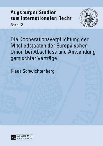 9783631650561: Die Kooperationsverpflichtung der Mitgliedstaaten der Europäischen Union bei Abschluss und Anwendung gemischter Verträge (Augsburger Studien Zum Internationalen Recht)