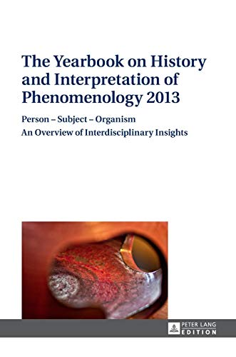 9783631650691: The Yearbook on History and Interpretation of Phenomenology 2013: Person – Subject – Organism- An Overview of Interdisciplinary Insights