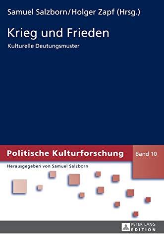 9783631651827: Krieg und Frieden: Kulturelle Deutungsmuster (Politische Kulturforschung) (German Edition)