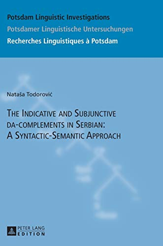 9783631652343: The Indicative and Subjunctive da-complements in Serbian: A Syntactic-Semantic Approach (Potsdam Linguistic Investigations)