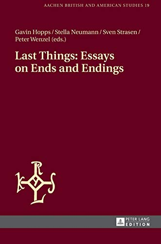 9783631652466: Last Things: Essays on Ends and Endings (Aachen British and American Studies / Aachener Studien zur Anglistik und Amerikanistik)