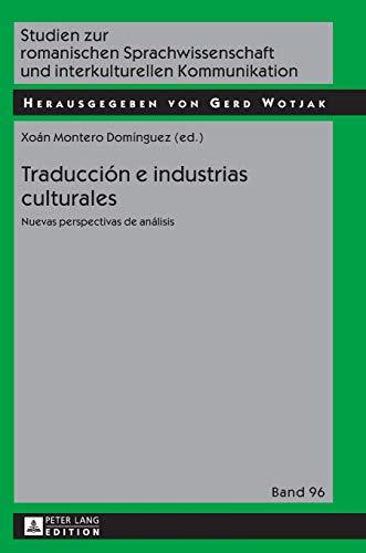 9783631653029: Traducción e industrias culturales: Nuevas perspectivas de análisis (Studien zur romanischen Sprachwissenschaft und interkulturellen Kommunikation) (Spanish Edition)
