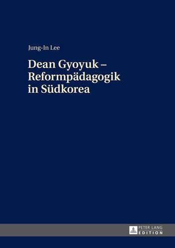9783631653104: Dean Gyoyuk - Reformpädagogik in Südkorea