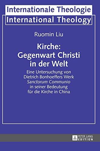 Kirche: Gegenwart Christi in der Welt: Ruomin Liu