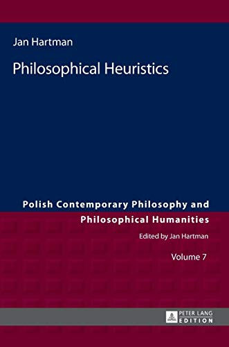 9783631653418: Philosophical Heuristics: Translated by Ben Koschalka (Polish Contemporary Philosophy and Philosophical Humanities)