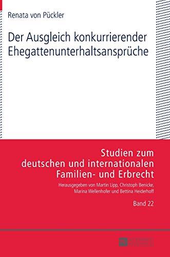 9783631653463: Der Ausgleich konkurrierender Ehegattenunterhaltsansprüche (Studien Zum Deutschen Und Internationalen Familien- Und Erbrecht)