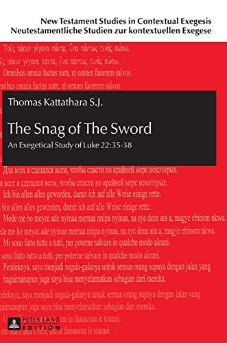 9783631653531: The Snag of The Sword: An Exegetical Study of Luke 22:35-38 (New Testament Studies in Contextual Exegesis. Neutestamentliche Studien zur kontextuellen Exegese)