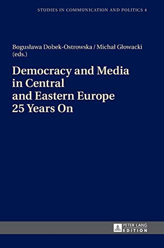9783631654088: Democracy and Media in Central and Eastern Europe 25 Years On (Studies in Communication and Politics)