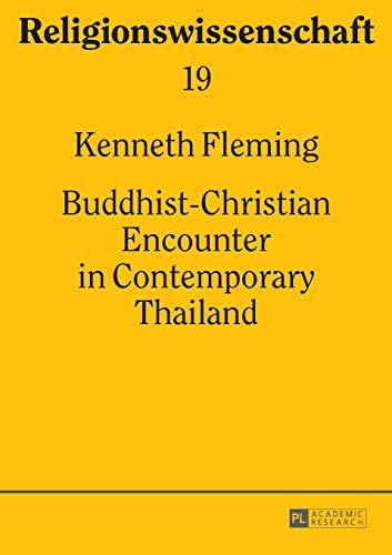 Buddhist-Christian Encounter in Contemporary Thailand: Kenneth Fleming